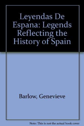 Leyendas De Espana: Legends Reflecting the History of Spain por Genevieve Barlow