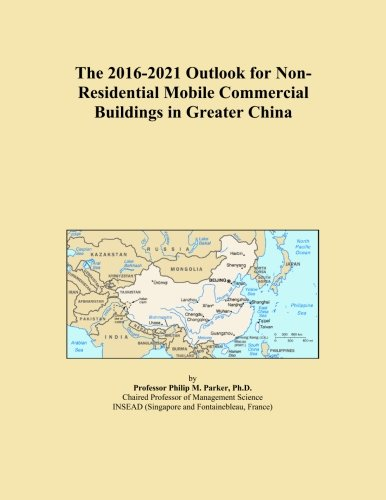 the-2016-2021-outlook-for-non-residential-mobile-commercial-buildings-in-greater-china