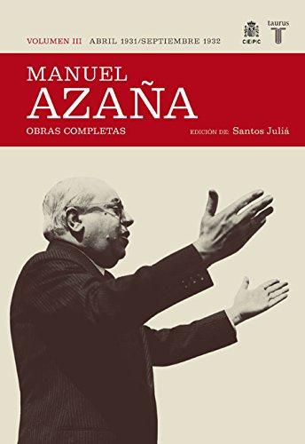 O.C. Manuel Azaña Tomo 3 Abril 1931 Sept. 1932 (Historia)