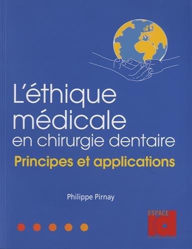 L'éthique médicale en chirurgie dentaire : Principes et applications