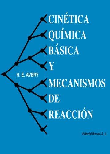 Cinética Química Básica Y Mecanismos De Reacción (Cálculos básicos en Química física)