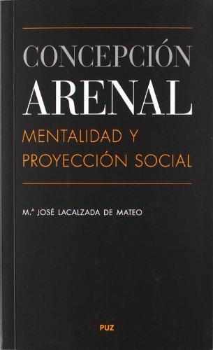 Concepción Arenal: mentalidad y proyección social (Vidas)