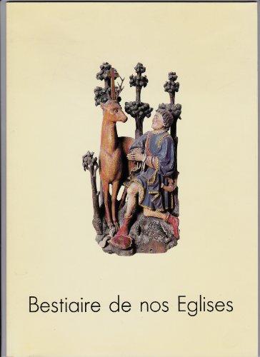 Bestiaire de nos églises : Exposition, Musée départemental de l'abbaye de Saint-Riquier, 11 juin-4 septembre 1988, Amiens, Centre culturel de la Somme, 16 décembre 1988-5 février 1989 par Conseil général Somme