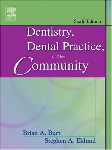 Dentistry, Dental Practice, and the Community, 6e (Denistry Dental Practice & the Community)