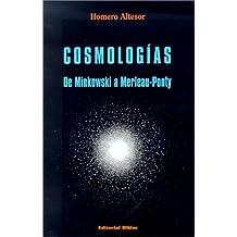 Cosmologias: De Minkowski A Merleau-Ponty