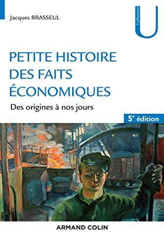 Petite histoire des faits économiques - 5e éd. - Des origines à nos jours par  Jacques Brasseul