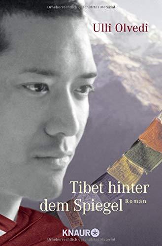 Tibet hinter dem Spiegel: Roman (über Den Rand Der Welt)