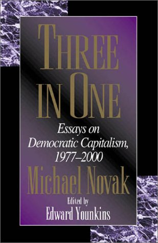 Three in One: Essays on Democratic Capitalism, 1976-2000
