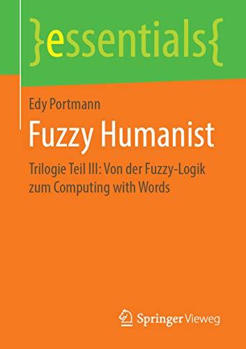 Tao-elektronik (Fuzzy Humanist: Trilogie Teil III: Von der Fuzzy-Logik zum Computing with Words (essentials 3))