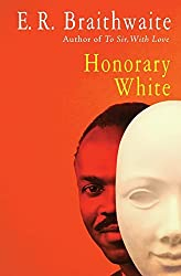 Honorary White by E. R. Braithwaite (2014-01-14)