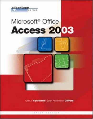 Advantage Series: Microsoft Office Access 2003, Brief Edition por Glen J. Coulthard