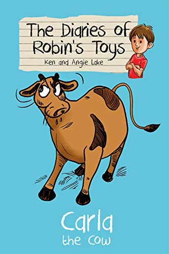 Carla the Cow (Diaries of Robin's Toys, Band 2) (Toy Story 3 Ken)
