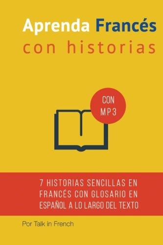 Aprenda frances con Historias: Mejore su lectura y comprensión oral francesa