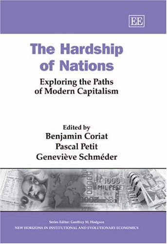 The Hardship of Nations: Exploring the Paths of Modern Capitalism (New Horizons in Institutional And Evolutionary Economics Series) Horizon-lager