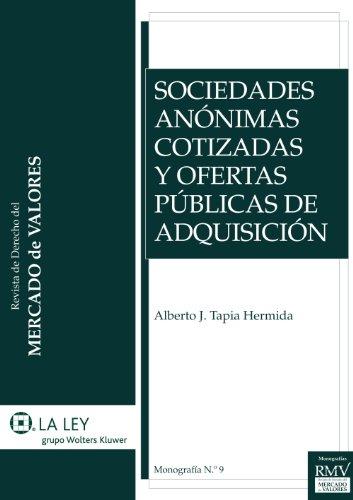 Sociedades anónimas cotizadas y ofertas públicas de adquisición (Monografías de la Revista de Derecho del Mercado de Valores nº 9) por Alberto Javier Tapia Hermida