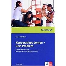 Kooperatives Lernen - kein Problem. Effektive Methoden der Partner- und Gruppenarbeit