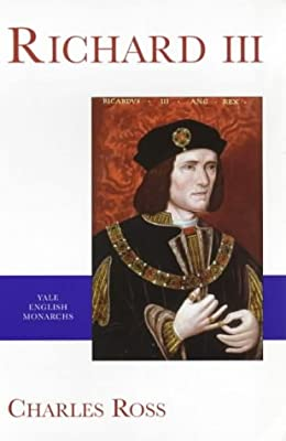 Richard III (The Yale English Monarchs Series)