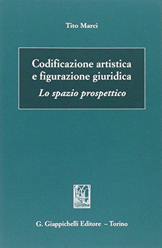 Codificazione artistica e figurazione giuridica. Lo spazio prospettico