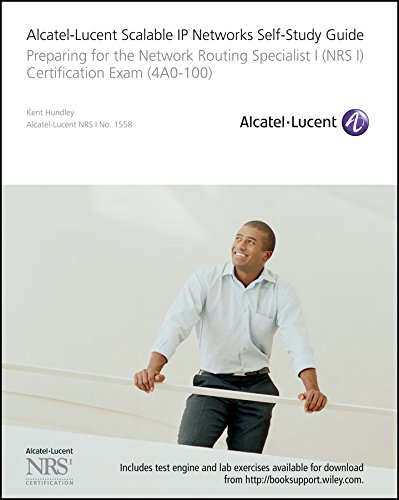 Alcatel-Lucent Scalable IP Networks Se: Preparing for the Network Routing Specialist I Certification Exam (4A0-100) (Self Study Guide Exam 4ao-100) por Hundley