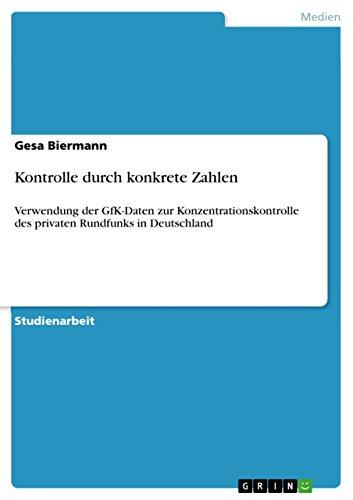 Kontrolle durch konkrete Zahlen: Verwendung der GfK-Daten zur Konzentrationskontrolle des privaten Rundfunks in Deutschland