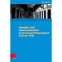 »Asoziale« und »Berufsverbrecher« in den Konzentrationslagern 1933 bis 1938 (Kritische Studien zur Geschichtswissenschaft / 200 Bände (Helmut Berding ... Geschichte«, ISBN 978-3-525-37021-6, aus.)