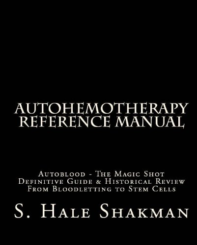 AUTOHEMOTHERAPY MANUEL DE RÉFÉRENCE  / AUTOBLOOD - LE PLAN MAGIC (The AUTOMED Project t. 1) par S. H. (Hale) Shakman