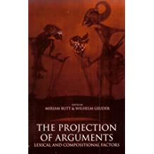 The Projection of Arguments: Lexical and Compositional Factors (Center for the Study of Language and Information Publication Lecture Notes, Band 83)