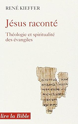 JESUS RACONTE. Théologie et spiritualité des évangiles