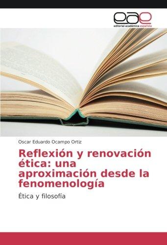 Reflexión y renovación ética: una aproximación desde la fenomenología: Ética y filosofía