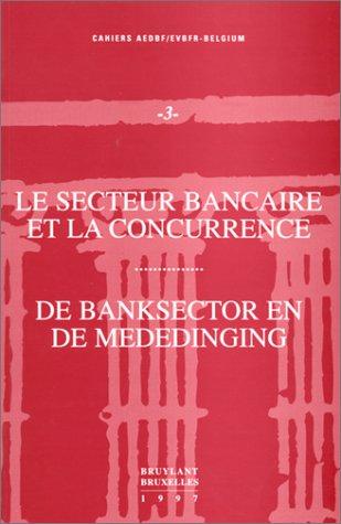 Le Secteur bancaire et la concurrence