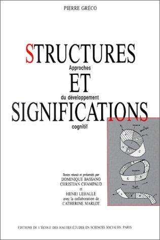 Structures et significations. Approches du développement cognitif
