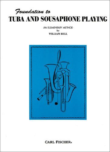 Preisvergleich Produktbild FOUNDATION TO TUBA AND SOUSAPHONE PLAYING : AN ELEMENTARY METHOD