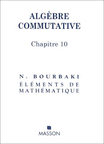 Eléments de mathématique : Algèbre commutative, chapitres 10