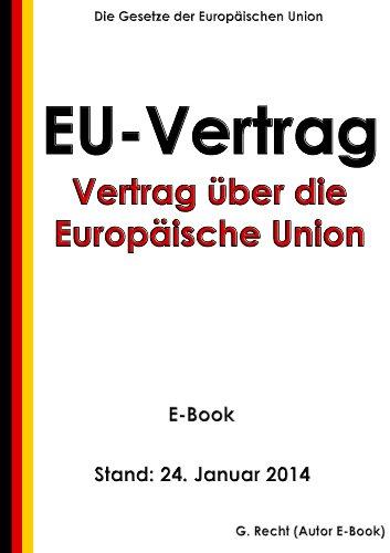 EU-Vertrag (Vertrag über die Europäische Union) - E-Book - Stand: 24. Januar 2014 (German Edition)