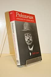 Prehistorian: A Biography of V. Gordon Childe by Green, Sally (1981) Gebundene Ausgabe