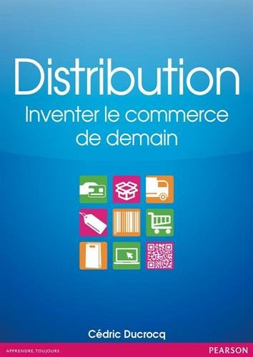 Distribution : Inventer le commerce de demain