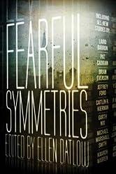 [{ Fearful Symmetries: An Anthology of Horror By Datlow, Ellen ( Author ) Jun - 17- 2014 ( Paperback ) } ]