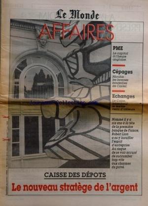 MONDE AFFAIRE (LE) [No 13489] du 11/06/1988 - caisse des depots - le nouveau stratege de l'argent - robert lion - pme - le capital a l'heure anglaise cepages - nicolas, les bonnes bouteilles de castel - echange - le caire, istamboul, le textile venu d'ailleurs