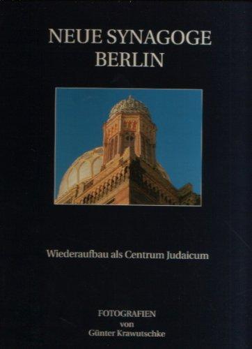 Preisvergleich Produktbild Neue Synagoge Berlin. Wiederaufbau als Centrum Judaicum