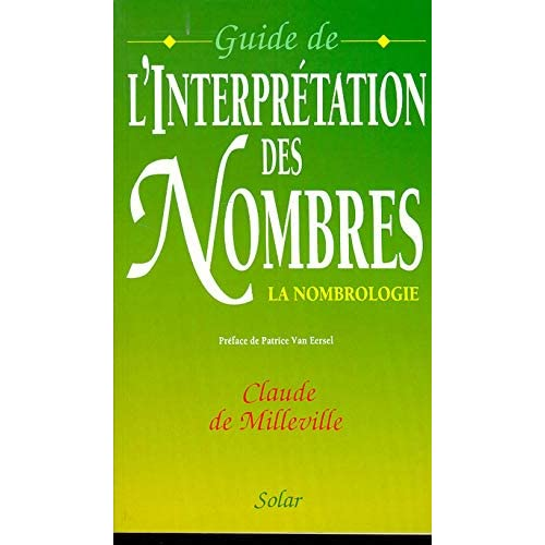 Guide de l'interprétation des nombres. La Nombrologie