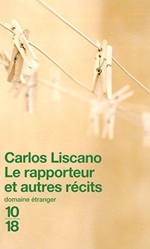 RAPPORTEUR ET AUTRES RECITS par CARLOS LISCANO
