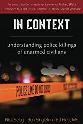 In Context: Understanding Police Killings of Unarmed Civilians by Nick Selby (2016-05-03)