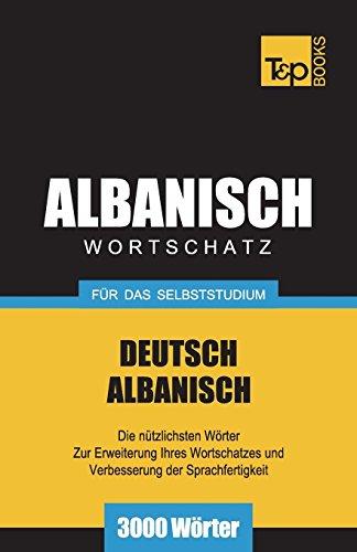 Wortschatz Deutsch-Albanisch für das Selbststudium - 3000 Wörter