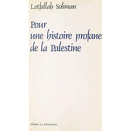 Pour une histoire profane de la Palestine (Cahiers libres)