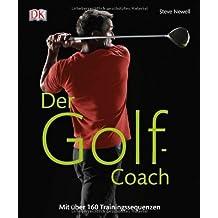 Der Golf-Coach: Mit über 160 Trainingssequenzen von Steve Newell (24. Januar 2011) Gebundene Ausgabe
