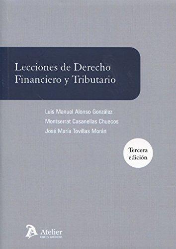 Lecciones de Derecho Financiero y Tributario por Luis;Tovillas Morán, José María;Casanellas Chuecos, Montserrat Alonso González