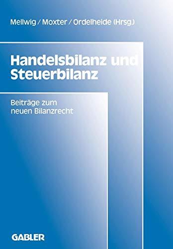 Handelsbilanz und Steuerbilanz: Beiträge zum neuen Bilanzrecht, Band 2 (Wissenschaftstheorie, Wissenschaft und Philosophie, Band 32)