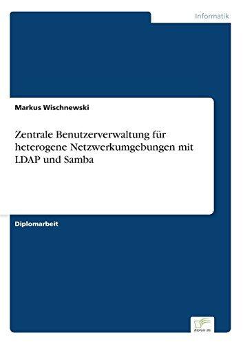 Zentrale Benutzerverwaltung f????r heterogene Netzwerkumgebungen mit LDAP und Samba (German Edition) by Markus Wischnewski (2004-01-01) par Markus Wischnewski
