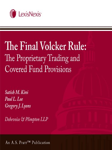 The Final Volcker Rule: The Proprietary Trading and Covered Fund Provisions (English Edition) par  Satish M. Kini