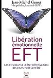 Libération émotionnelle EFT: Les clés pour se libérer définitivement des peurs et de l'anxiété